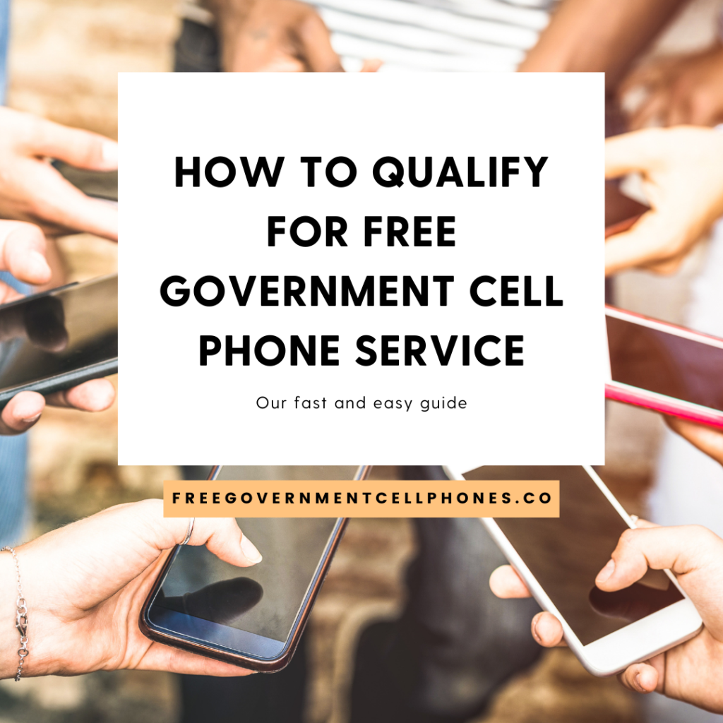 how to qualify for free government cell phone service